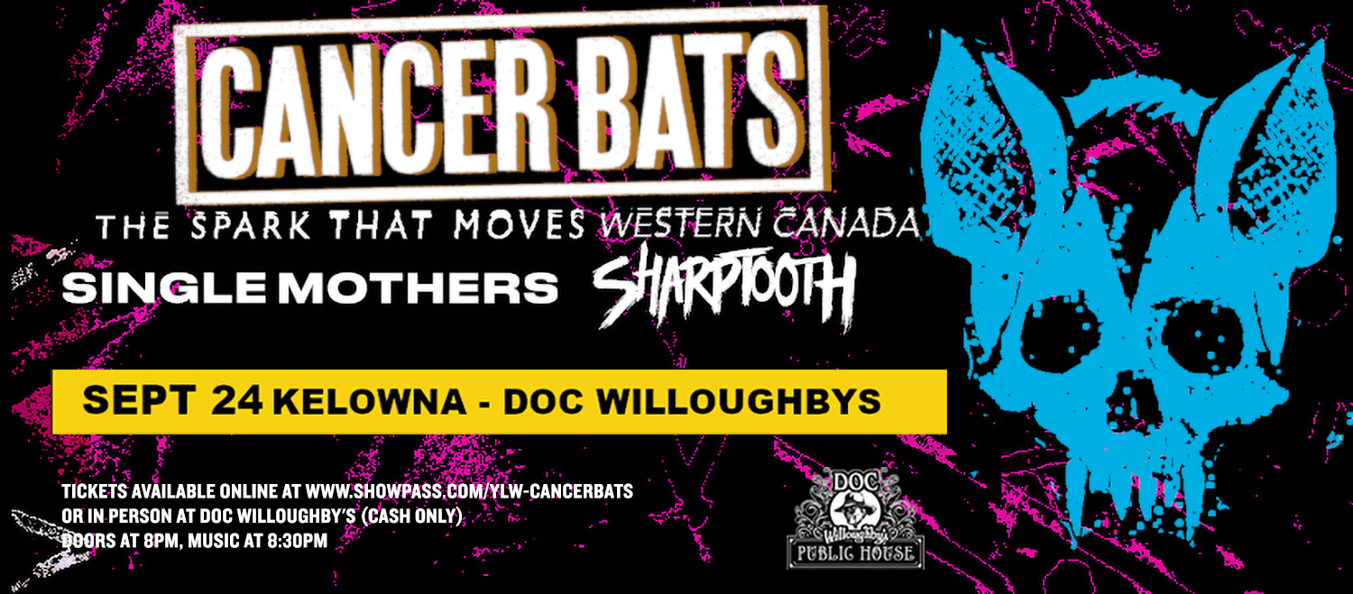 Cancer Bats Spark The Moves Western Canada Tour Single Moths Sharptooth Sept 24 Kelowna Do Willoughby's