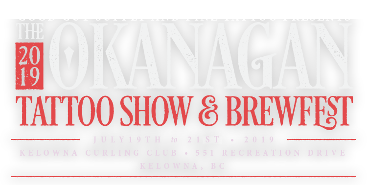 2019 Okanagan Tattoo Show & Brewfest Artists and Featured Artists Brodie Leisure Christina Christie Dust Wu Jime Litwalk Jon Clue Robert Hawley